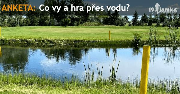 Co vy a hra přes vodu?